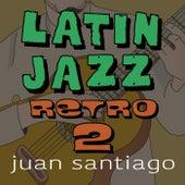 Latin Jazz Retro 2 by Juan Santiago