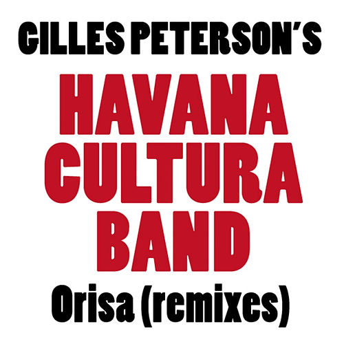 Orisa (Remixes) by Gilles Peterson