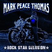 Rock Star Delusion de Mark Peace Thomas