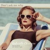 Don't Ask Me Why by Giacomo Bondi