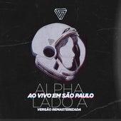 Alpha Lado A, ao Vivo em São Pa (Remasterizada) von Alpha, Hugo Santos, Mayara Marques