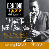 I Want To Talk About You (feat. Vic Juris) (from Arkadia Jazz All-Stars Thank You, John!) by Arkadia Jazz All-Stars