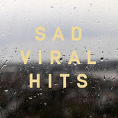 Sad Viral Hits by Various Artists