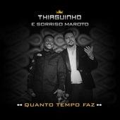 Quanto Tempo Faz by Thiaguinho & Sorriso Maroto