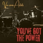 You've Got the Power by Various Artists