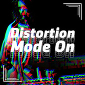 Distortion Mode On by Various Artists