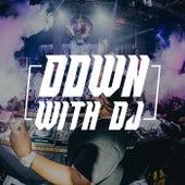 Down With DJ de Various Artists
