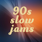 90s Slow Jams by Various Artists