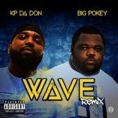 Wave (Remix) [feat. Big Pokey] by KP Da Don