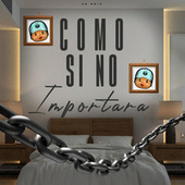 Como Si No Importara (Remix) by Nicolas Maulen