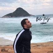 Bota Fogo, Amor by Leo Russo