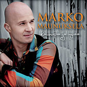 Kaunista ja hyvää by Marko Maunuksela