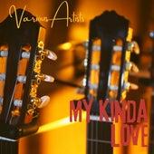 My Kinda Love de Various Artists