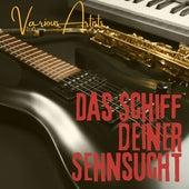 Das Schiff deiner Sehnsucht by Various Artists