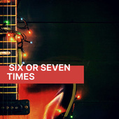 Six Or Seven Times de Various Artists