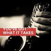 You've Got What It Takes de Various Artists