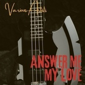 Answer Me My Love by Various Artists