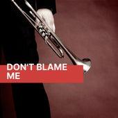 Don't Blame Me fra Various Artists