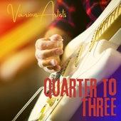 Quarter to Three de Various Artists