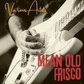 Mean Old Frisco de Various Artists