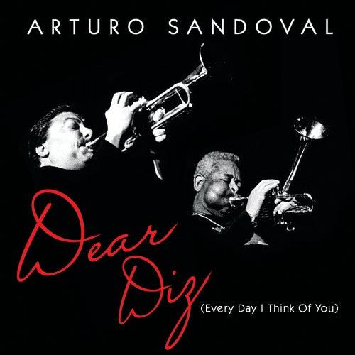 Dear Diz (Every Day I Think Of You) by Arturo Sandoval