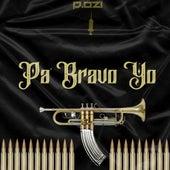 Pa' Bravo Yo de Dozi