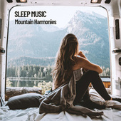 Sleep Music: Mountain Harmonies by Relaxing Music Therapy