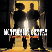 You Do Your Thing von Montgomery Gentry
