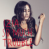 So Much Trouble von Izia
