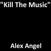 Kill the Music de Alexangel