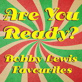 Are You Ready? Bobby Lewis Favourites by Bobby Lewis (Oldies)