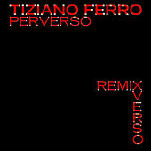 Perverso Remix de Tiziano Ferro