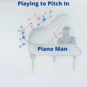 Piano Man by Playing to Pitch In