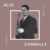 Alix Combelle - Souffle du Passé von Alix Combelle