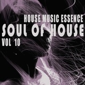 Soul of House, Vol. 10 by Various Artists