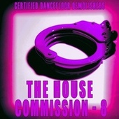 The House Commission, Vol. 8 by Various Artists