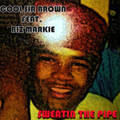 Sweatin The Pipe by Cool Sir Brown