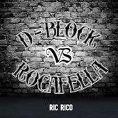 D-Block vs Rocafella de Ric Rico