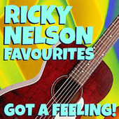 Got A Feeling Ricky Nelson Favourites by Ricky Nelson
