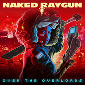 Over the Overlords by Naked Raygun