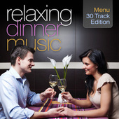 Relaxing Dinner Music: 30 Track Edition de Various Artists