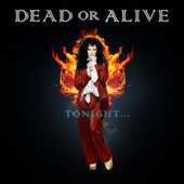Tonight.... by Dead Or Alive