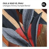 Changes (Timmy Trumpet Remix) von Faul & Wad