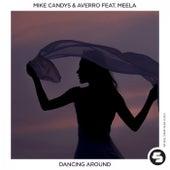 Dancing Around von Mike Candys