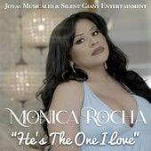 He's the One I Love by Monica Rocha