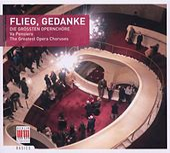 Flieg, Gedanke (The Greatest Opera Choruses) by Various Artists