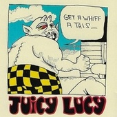 Get a Whiff A This de Juicy Lucy