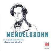 Mendelssohn Bartholdy: Greatest Works by Various Artists