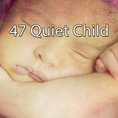 47 Quiet Child by Lullaby Land