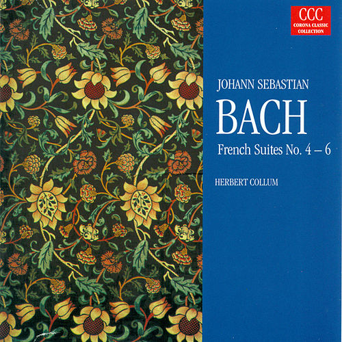 Bach: French Suites Nos. 4-6 by Herbert Collum